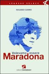 Volevamo Essere Maradona