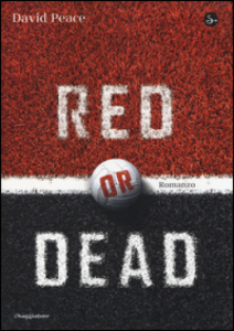 Red or Dead David Peace