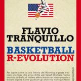 """""""Basket R-Evolution"""" di Flavio Tranquillo e le ultime novità di letteratura sportiva."""