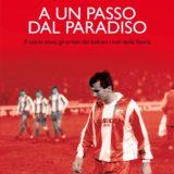 """""""A un passo dal paradiso"""" di Fabrizio Tanzilli e le ultime novità di letteratura sportiva"""