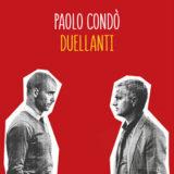 Duellanti di Paolo Condò (con intervista)