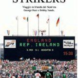 """""""Strikers"""" di Alessandro Colombini e le ultime novità di letteratura sportiva"""