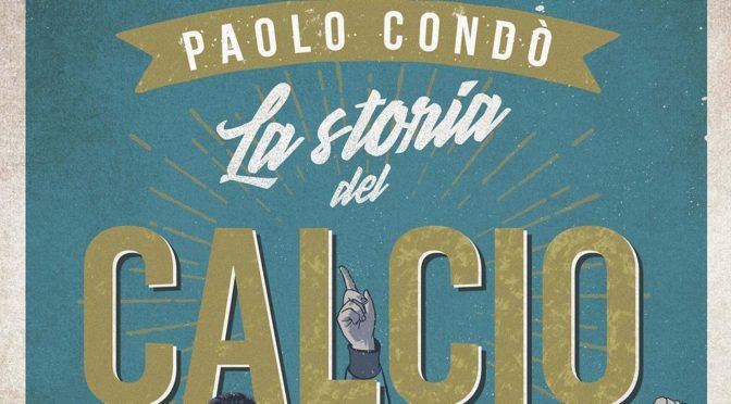 LA STORIA DEL CALCIO IN 50 RITRATTI. INTERVISTA A PAOLO CONDÒ